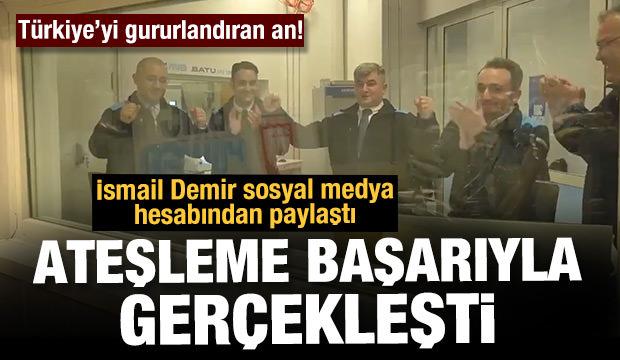 İsmail Demir paylaştı! Türkiye'yi gururlandıran an